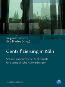 Gentrifizierung in Köln: Soziale, ökonomische, funktionale und symbolische Aufwertungen
