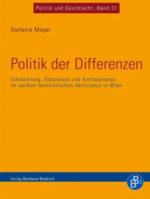 Politik der Differenzen: Ethnisierung, Rassismen und Antirassismus im weißen feministischen Aktivismus in Wien