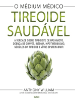 Tireoide saudável: A verdade sobre tireoidite de hashimoto, doenças de graves, insônia, hipotireoidismo, nódulos da tireoide e vírus epstein-barr