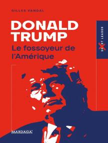 Donald Trump: Le fossoyeur de l'Amérique