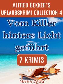 Vom Killer hinters Licht geführt: Alfred Bekker's Urlaubskrimi Collection 4