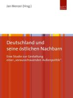 """Deutschland und seine östlichen Nachbarn: Eine Studie zur Gestaltung einer """"vorausschauenden Außenpolitik"""""""