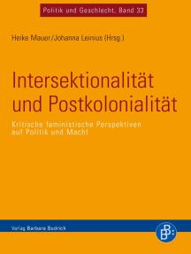 Intersektionalität und Postkolonialität: Kritische feministische Perspektiven auf Politik und Macht