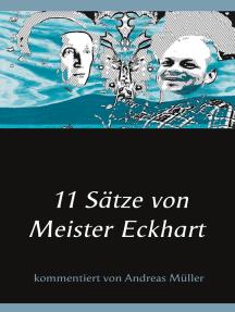 11 Sätze von Meister Eckhart: kommentiert von Andreas Müller