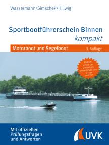 Sportbootführerschein Binnen kompakt: Motorboot und Segelboot