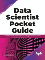 Data Scientist Pocket Guide: Over 600 Concepts, Terminologies, and Processes of Machine Learning and Deep Learning Assembled Together (English Edition)
