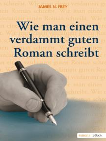 Wie man einen verdammt guten Roman schreibt 1