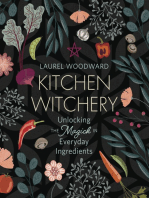 Kitchen Witchery: Unlocking the Magick in Everyday Ingredients