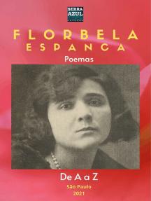 Florbela Espanca de A a Z: Poemas de A a Z