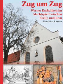 Zug um Zug: Wernes Katholiken im Machtspiel zwischen Berlin und Rom