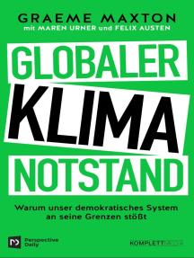Globaler Klimanotstand: Warum unser demokratisches System an seine Grenzen stößt