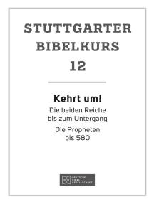 Kehrt um!: Stuttgarter Bibelkurs AT Heft 12