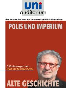 Polis und Imperium: Alte Geschichte