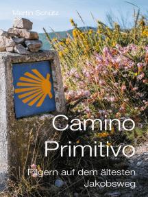 Camino Primitivo: Pilgern auf dem ältesten Jakobsweg