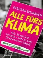 Alle fürs Klima: Kids, Parents und Scientists  - Seite an Seite für eine bessere Zukunft
