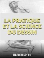 La pratique et la science du dessin