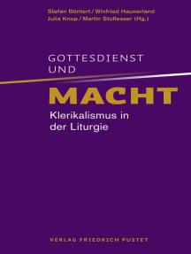 Gottesdienst und Macht: Klerikalismus in der Liturgie