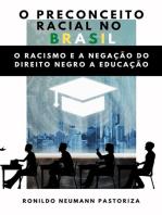 O Preconceito Racial No Brasil