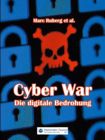 Cyber War: Die digitale Bedrohung