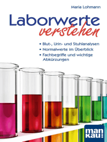 Laborwerte verstehen. Kompakt-Ratgeber: Blut-, Urin- und Stuhlanalysen - Normalwerte im Überblick - Fachbegriffe und wichtige Abkürzungen. Der Patienten-Ratgeber in der 6. Auflage!