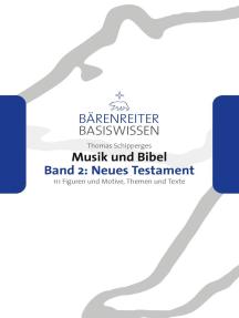 Musik und Bibel. Band 2: Neues Testament: 111 Figuren und Motive, Themen und Texte. epub 3 fixiertes Layout