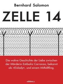 """Zelle 14: Die wahre Geschichte der Liebe zwischen der Mörderin Estibaliz Carranza, bekannt als """"Eislady"""", und einem Mithäftling"""
