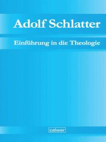 Adolf Schlatter - Einführung in die Theologie: Unveröffentlichte Manuskripte Band 1