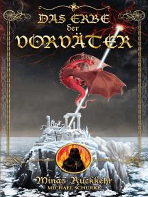 Das Erbe der Vorväter: Minas' Rückkehr