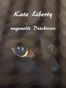 """Kate Liberty - Ungewollt Detektivin: """"Die englische Puppe"""""""