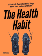 The Health Habit: 27 Small Daily Changes for Physical Energy, Mental Peace, and Peak Performance