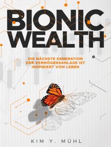 Bionic Wealth: Die nächste Generation der Vermögensanlage ist inspiriert vom Leben