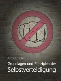 Grundlagen und Prinzipien der Selbstverteidigung