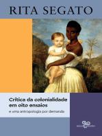 Crítica da colonialidade em oito ensaios: e uma antropologia por demanda