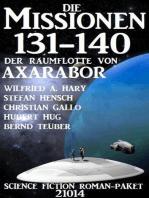 Die Missionen 131-140 der Raumflotte von Axarabor