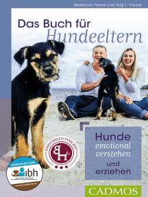 Das Buch für Hundeeltern: Hunde emotional verstehen und erziehen