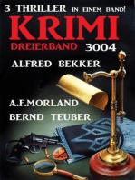 Krimi Dreierband 3004 – 3 Thriller in einem Band!