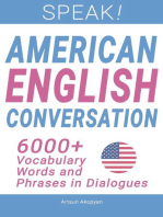 Speak! American English Conversation: 6,000+ Vocabulary Words and Phrases in Dialogues