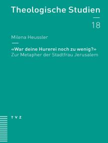 """""""War deine Hurerei noch zu wenig?"""": Zur Metapher der Stadtfrau Jerusalem"""