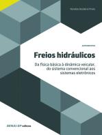Freios hidráulicos: Da física básica à dinâmica veicular, do sistema convencional aos sistemas eletrônicos