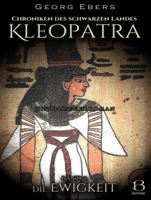 Kleopatra. Historischer Roman. Band 2: Die Ewigkeit