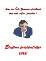 Avec un Éric Zemmour président tout sera enfin, possible !