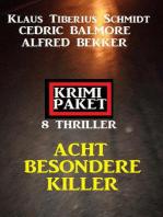 Acht besondere Killer