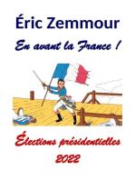 Éric Zemmour. En avant la France !