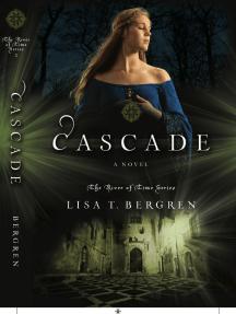 Cascade by Lisa T. Bergren
