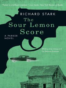 The Sour Lemon Score: A Parker Novel