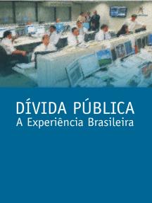 DÍVIDA PÚBLICA: a experiência brasileira