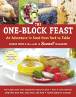 Recipes from The One-Block Feast by Margo True and the Staff of Sunset Magazine
