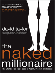 The Naked Millionaire: The Ultimate Fast Track Guide to Wealth, Freedom and Fulfillment