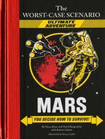 The Worst-Case Scenario Ultimate Adventure: Mars