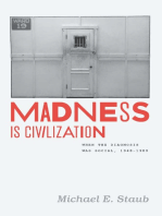 Madness Is Civilization
